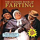 The Ultimate Book of Farting by Alec Bromcie