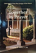 Together in Prayer: Learning to Love the…