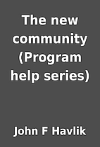 The new community (Program help series) by…