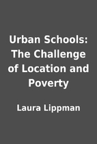 Urban Schools: The Challenge of Location and…