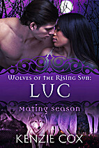 Luc (Wolves of the Rising Sun, #3) by Kenzie…