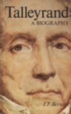Talleyrand; a biography by Jack F Bernard