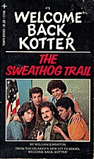 Welcome Back Kotter No. 1: Sweathog Trail by…