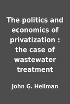 The politics and economics of privatization…