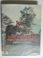 The world of show jumping by Neil Ffrench…