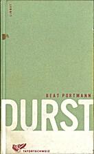 Durst : Roman by Beat Portmann