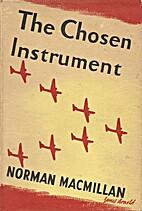 The chosen instrument by Norman Macmillan