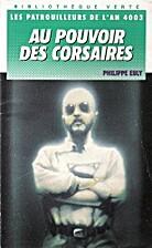 Au pouvoir des corsaires by Philippe Ebly