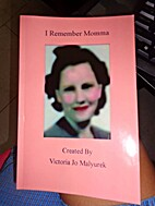 I Remember Momma by Victoria Malyurek