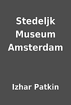 Stedeljk Museum Amsterdam by Izhar Patkin