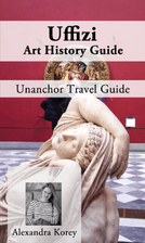 Uffizi Art History Guide - Unanchor Travel…