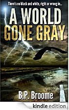 A World Gone Gray by B.P. Broome