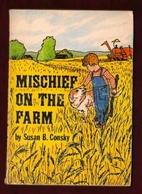 Mischief on the Farm by Susan B. Consky