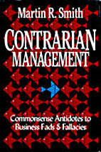 Contrarian Management: Commonsense Antidotes…