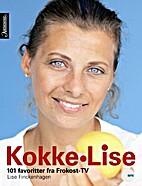 Kokke-Lise : 101 favoritter fra frokost-tv…