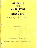 The minerals and gemstones of Nebraska; a…