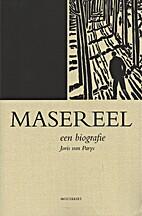 Masereel een biografie by Joris Van Parys