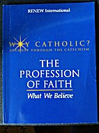 The Profession of Faith: What We Believe…
