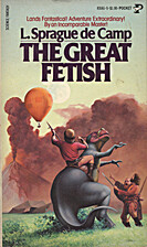The Great Fetish by L. Sprague DeCamp