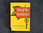 Tales of the Two Borders by Walter O'Meara