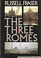 The three Romes by Russell A. Fraser