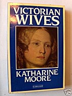 Victorian Wives by Katharine Moore