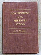 Government in the Missouri Synod; the…