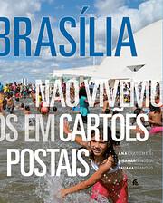 Brasília. Não vivemos em cartões postais…
