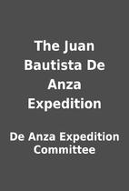 The Juan Bautista De Anza Expedition by De…