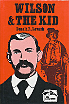 Wilson & the Kid by Donald R. Lavash