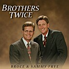 *Brothers Twice by bruce frye