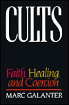 Cults: Faith, Healing and Coercion by Marc…