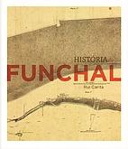 História do Funchal by Rui Alexandre Carita…