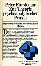 Zur Theorie psychoanalytischer Praxis :…
