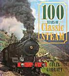 100 Years of Classic Steam by Colin Garratt