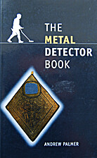The Metal Detector Book by Andrew Palmer
