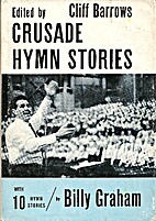 Crusade Hymn Stories With 10 Hymn Stories by…