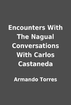 Encounters With The Nagual Conversations…