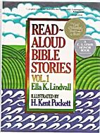 Read Aloud Bible Stories: Volume 1 by Ella…