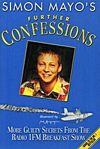 Further Confessions by Simon Mayo