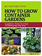 How to Grow Container Gardens: Vegetable,…
