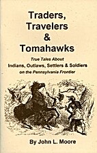 Traders, Travelers and Tomahawks: True Tales…