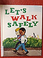Let's Walk Safely by Richard G. Boyer