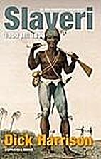Slaveri : en världshistoria om ofrihet.…