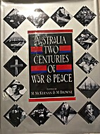 Australia: Two Centuries of War and Peace by…