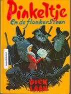 Pinkeltje en de flonkersteen by Dick Laan