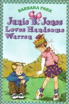 Junie B. Jones Loves Handsome Warren by…