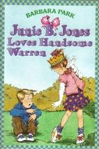 Junie B. Jones Loves Handsome Warren by…
