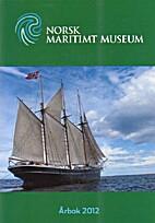 Norsk Maritimt Museum - Årbok 2012