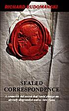 Sealed Correspondence by Richard Rudomanski